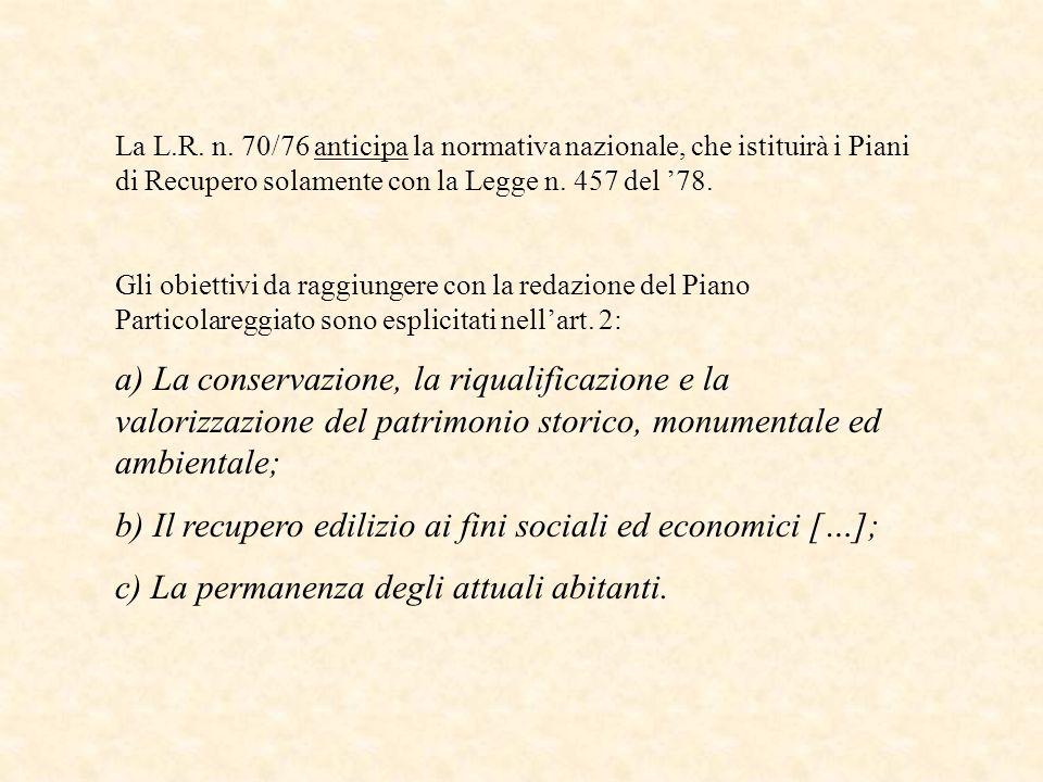b) Il recupero edilizio ai fini sociali ed economici […];